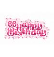 66th happy birthday lettering 66 years birthday