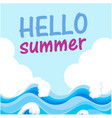 hello summer blue wave white cloud background vect vector image vector image