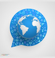 world globe with app icons in form of chat bubble vector image vector image