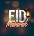 eid mubarak festival greeting with handing lamp vector image vector image