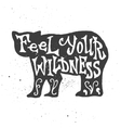 Feel your wildness lettering in bear silhouette vector image