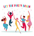 let party begin group people are having fun vector image