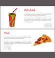 soft drink and pizza slice vector image vector image