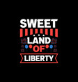 sweet land liberty vector image vector image