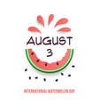 august 3 international watermelon day poster vector image vector image