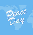 international peace day greeting card with text vector image