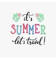 Summer typography lettering Lets travel vector image vector image