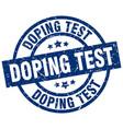 doping test blue round grunge stamp vector image