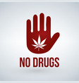 no drugs symbol marijuana on hand isolated on vector image