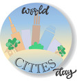 world cities day sign and concept logo vector image vector image