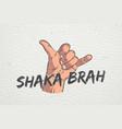 realistic hand shoving shaka gesture surfers vector image