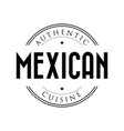 authentic mexican cuisine stamp vintage vector image