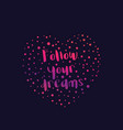 follow your dreams text in heart print vector image