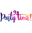 hand lettering text party time vector image vector image