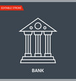 bank icon thin line vector image vector image