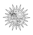 lettering you are my sunshine hand drawn vector image vector image