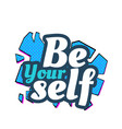pop art be you self image vector image