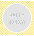 Happy Monday background vector image vector image
