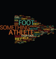 athletes foot text background word cloud concept vector image vector image