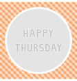 Happy Thursday background vector image vector image