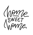 home sweet - lettering hand drawn vector image vector image