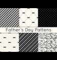 set 6 seamless patterns for fathers day vector image