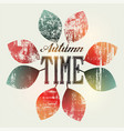 autumn time typographical vintage grunge poster vector image vector image