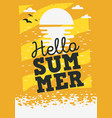 hello summer time poster design with sunrise above vector image