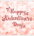 lettering happy valentines day on pink blurred vector image vector image