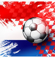 soccer ball on croatia flag abstract backgrounds vector image vector image