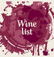 wine list with spots and splashes of wine vector image vector image