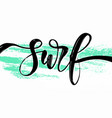 hand drawn summer lettering surfing travel and vector image