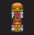 burger quote and saying good for print design vector image