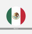 mexico round circle flag vector image