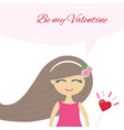 be my valentine cute girl design for greeting vector image