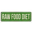 raw food diet vintage rusty metal sign vector image