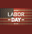 labor day national american holiday greeting vector image