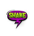 comic text shake speech bubble pop art style vector image