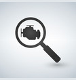 magnifying glass with check engine icon engine vector image vector image
