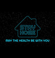 stay home may health be with you - humor vector image vector image