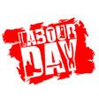 labor day emblem of grunge style international vector image vector image