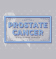 prostate cancer awareness month background vector image vector image