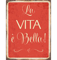 Retro metal sign La vita e bella vector image