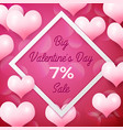 big valentines day sale 7 percent discounts with vector image