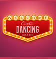 dancing club light sign wall signage with marquee vector image vector image