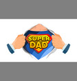 super dad sign father s day superhero vector image