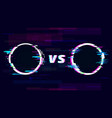 versus glitch sign with vs letters battle sport vector image vector image