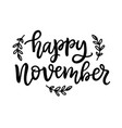 happy november hand written ink lettering vector image vector image