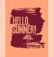 hello summer typographic grunge retro poster vector image vector image