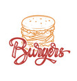 burgers hand written lettering logo label badge vector image